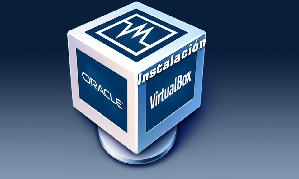 Como empezar a utilizar VirtualBox