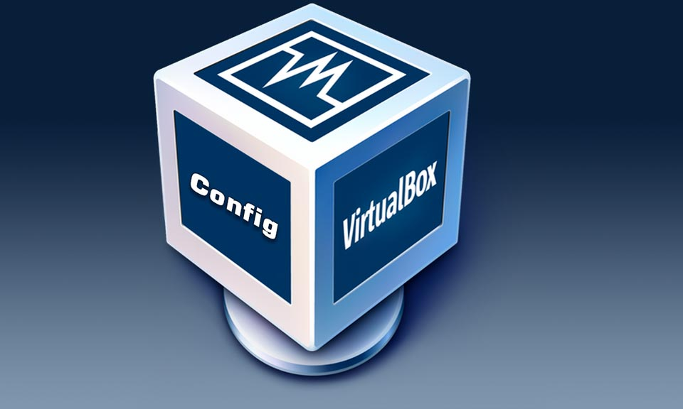 VirtualBox la guía definitiva para configurarlo